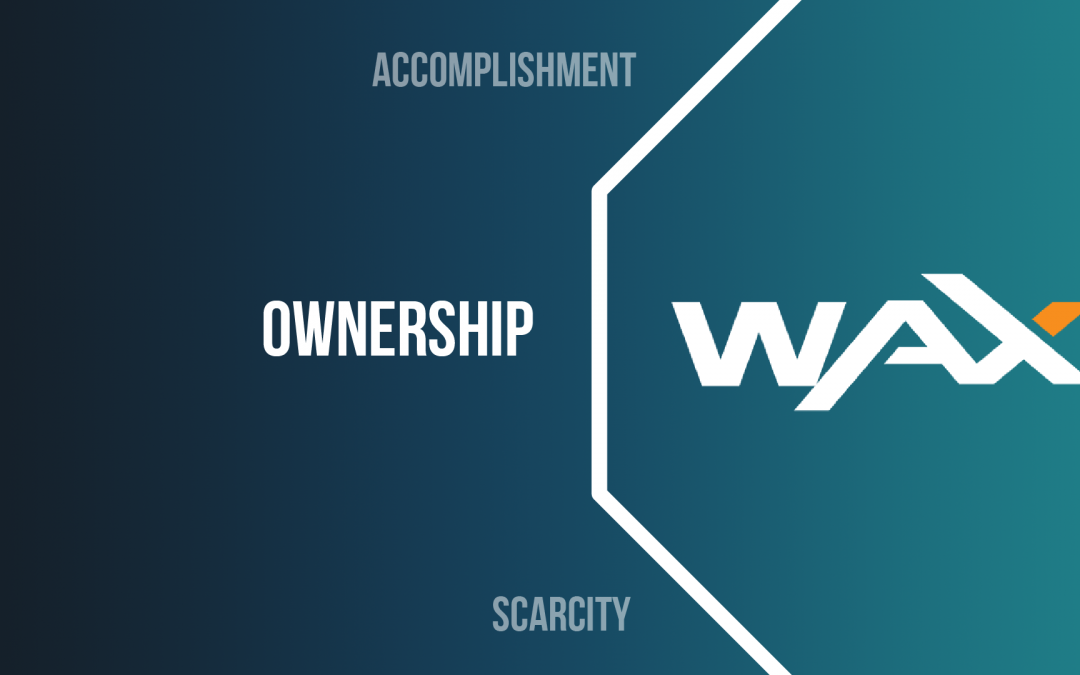 WAX dApps gamification, part 4: Ownership & Possession